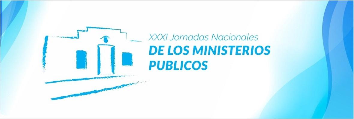XXXI Jornadas Nacionales de Ministerios Públicos