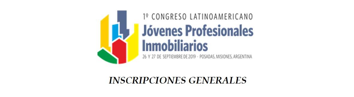 1º CONGRESO LATINOAMERICANO DE JOVENES PROFESIONALES INMOBILIARIOS - INSCRIPCIONES GENERALES