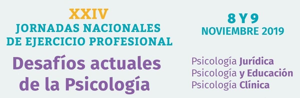 XXIV JORNADAS NACIONALES DE EJERCICIO PROFESIONAL - DESAFIOS ACTUALES DE LA PSICOLOGIA